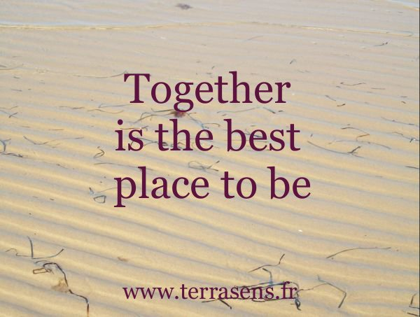 together is the place to be - terrasens